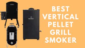Best Vertical Pellet Grill