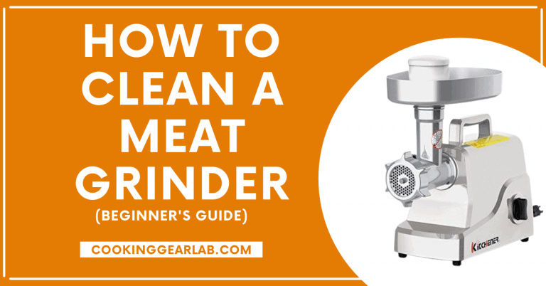 How to Clean a Meat Grinder [Step-by-Step Guide] – CookingGearLab