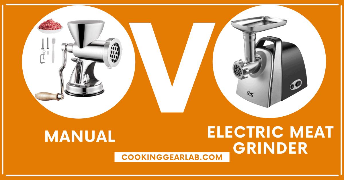 Manual vs. Electric Meat Grinder