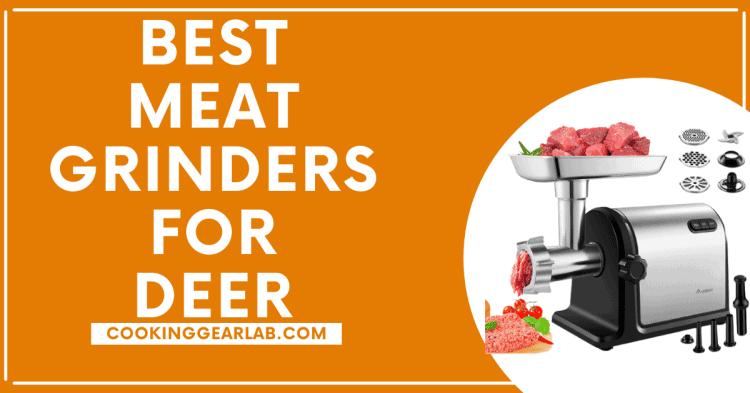 Best Meat Grinders for Deer